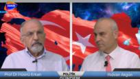 Politik Gündem Rıdvan Akgün 'ün konuğu Prof.Dr.Hüsnü Erkan