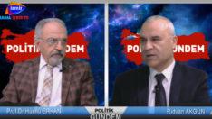 Politik Gündem Prof.Dr.Hüsnü Erkan Rıdvan Akgün'ün konuğu