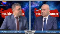 Politik Gündem Rıdvan Akgün 'ün konuğu Prof.Dr. İbrahim Attila Acar