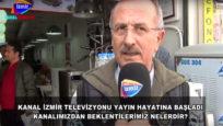 """KANAL İZMİR TV SOKAK RÖPORTAJI """"KANAL İZMİR YAYIN HAYATINDA"""""""
