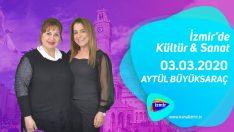 İzmir'de Kültür & Sanat 03.03.2020