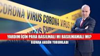 Korona Virüs tedbirleri kapsamında vatandaşa yardım için para basılmalı mı basılmamalı mı?